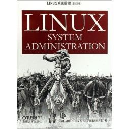 <em>Linux</em><em>系统管理</em>= <em>Linux</em> System Administration : 英文 |TOM ADELSTEIN \& BILL LUBANOVIC|东南大学出版社 TOM ADELSTEIN \& BILL LUBANOVIC 东南大学出版社